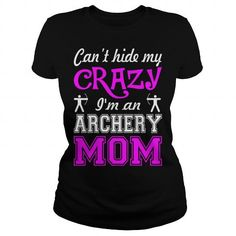 Archery Cant Hide My Crazy I am Archery Mom #Archery #tshirts #hobby #gift #ideas #Popular #Everything #Videos #Shop #Animals #pets #Architecture #Art #Cars #motorcycles #Celebrities #DIY #crafts #Design #Education #Entertainment #Food #drink #Gardening #Geek #Hair #beauty #Health #fitness #History #Holidays #events #Home decor #Humor #Illustrations #posters #Kids #parenting #Men #Outdoors #Photography #Products #Quotes #Science #nature #Sports #Tattoos #Technology #Travel #Weddings #Women
