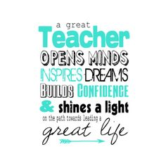 A great teacher print. Makes the perfect end of year gift. Teacher Encouragement Quotes, Best Teacher Quotes, Motivational Quotes For Teachers, Teacher Appreciation Quotes, Teacher Signs, Teaching Quotes, Teacher Cards, Leadership Quotes, Education Quotes