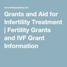 Grants and Aid for Infertility Treatment | Fertility Grants and IVF Grant Information