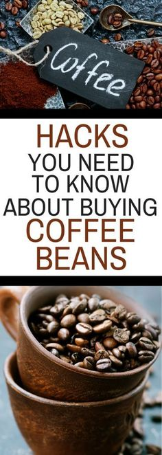 Hacks You Need to Know About Buying Coffee Beans - this is something you SHOULD READ!  Who knew? #CoffeeBeans