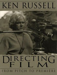 """Read """"Directing Films From Pitch to Premiere"""" by Ken Russell available from Rakuten Kobo. In this ground-breaking book, acclaimed film director Ken Russell unpacks the creative insights, technique, know-how and. Film Books, Paperback Books, Ken Russell, Business Studies, Film Director, Read More, The Book, Insight, Audiobooks"""