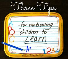 3 tips for motivating children to learn - from Moments A Day
