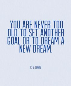 Keep your dreams and goals alive!