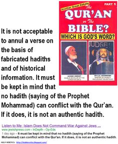 no hadith (saying of the Prophet Mohammad) can conflict with the Qur'an. If it does, it is not an authentic hadith. - Koran - Idolatry.