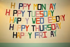 Happy monday Happy tuesday Happy wednesday, Happy thursday Happy friday. Today is my favourite day! ...love this