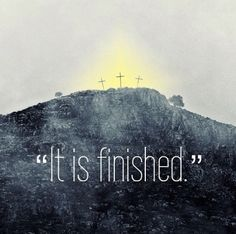 """""""It is finished."""" May those words land on your bones for the nights when fear tells you the cross was a beginning and you must finish grace. ~Jon Acuff"""