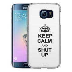 Samsung Galaxy S6 Edge KEEP CALM and Shut Up on White Slim Case