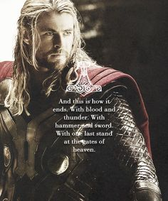 This is how it ends...Chris Hemsworth - Thor: The Dark World