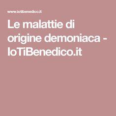 Le malattie di origine demoniaca - IoTiBenedico.it