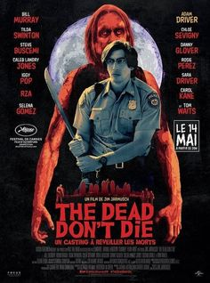 New Poster for Jim Jamuschs Zombie-Comedy The Dead Dont Die - Starring Adam Driver Bill Murray Chloë Sevigny Tilda Swinton Caleb Landry Jones Steve Buscemi Rosie Perez Tom Waits Danny Glover RZA and Iggy Pop Danny Glover, Steve Buscemi, Iggy Pop, Bill Murray, Tilda Swinton, Pikachu, Pokemon, Adam Driver, Hd Movies