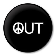 PEACE OUT - peace sign pinback button badge - inch / 38 mm pin