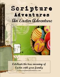 """An Easter Adventure,"""" will take your family on an adventure through the last week of Jesus' life."""