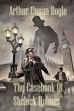 """The Casebook Of Sherlock Holmes by Arthur Conan Doyle. The Case-Book of Sherlock Holmes is the final set of twelve Sherlock Holmes short stories by Arthur Conan Doyle first published in the Strand Magazine from October 1921. """"The Adventure of the Illustrious Client"""" """"The Adventure of the Blanched Soldier"""" """"The Adventure of the Mazarin Stone"""" """"The Adventure of the Three Gables"""" """"The Adventure of the Sussex Vampire"""" """"The Adventure of the Three Garridebs"""" """"The Problem of Thor Bridge"""" """"The..."""