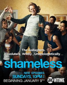 Shameless (USA). Absolutely, Wildly, Unapologetically... The Gallaghers.