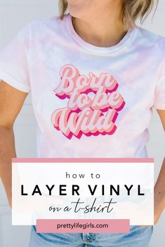 How to Layer Heat Transfer Vinyl on a Graphic Tee - The Pretty Life Girls | Today we're going to show you a few tips to make a DIY graphic tee look like you bought it from a cool boutique! First we'll show share how to pastel tie dye a plain tee (which is the current rage in fashion), and then we'll talk about how to layer heat transfer vinyl! You're going to love the way the layered vinyl gives your projects added dimension and interest - and it's so easy to do. Let us show you how…