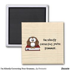 I'm Silently Correcting Your Grammar Wise Owl 2-inch Square Magnet