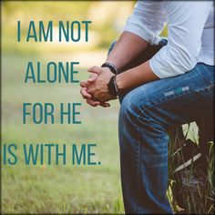 God and Jesus Christ:I am not alone for he is with me. God and Jesus Christ Fear Quotes, Bible Verses Quotes, Mom Quotes, Encouragement Quotes, Christian Posters, Christian Memes, Christian Girls, Christian Faith, Christian Living