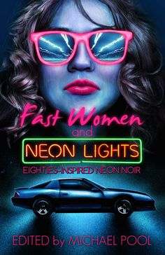 """""""Caught on Video,"""" by Brian Leopold in Fast Women and Neon Lights: Eighties Inspired Neon Noir, edited by Michael Pool, Crime Syndicate, Eighties Style, Neon Noir, Valley Girls, Crime Fiction, Female Wrestlers, Neon Genesis Evangelion, Neon Lighting, Lights, Inspiration"""