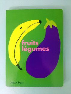 Fruits et Légume, by Soledad Bravi
