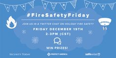 Join us this Friday for a #FireSafetyFriday twitter chat with Safewise and Security Today! There will be prizes and fire safety tips  for a fun and safe holiday!