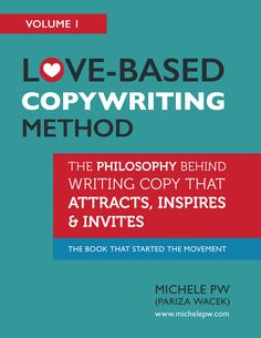 Love-Based Copywriting Method: The Philosophy Behind Writing Copy That Attracts, Inspires and Invites (Love-Based Business Book 1) by Michele PW (Pariza Wacek) http://www.amazon.com/gp/product/B00M3CF1NO?*Version*=1&*entries*=0  #copywriting #marketing #internetmarketing