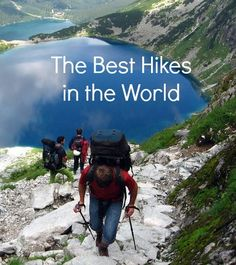 Best Hikes In The World To Put On Your Bucket List Hiking - Top 10 backpacking destinations in the world