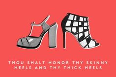 Thou shalt honor thy skinny heels and thy thick heels - 10 Commandments Of Style To Live By #refinery29