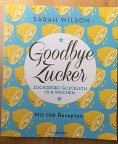 Goodbye Zucker - Hello from the sugarfree side? Da es ja kein Geheimnis ist, dass zu viel Zucker schädlich ist, wo...