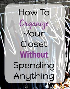 Want to organize your closet, but don& want to spend money on unnecessary products? Don& have the time to hunt for all the same hangers? Here are tips for how to organize your closet without spending anything! How To Organize Your Small Bedroom Bedroom Organization Diy, Small Closet Organization, Organization Hacks, Organizing Tips, Household Organization, Clothes Storage Ideas For Small Spaces, Dresser Drawer Organization, Clothing Organization, Decluttering Ideas