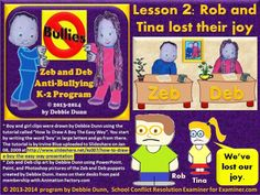 Zeb and Deb anti-bullying K-2 lesson 2- Rob and Tina lost their joy - National School Conflict Resolution | Examiner.com