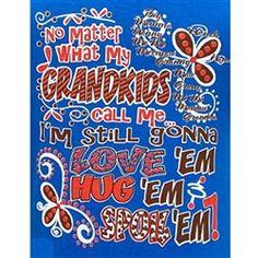 Girlie Girl Originals - Grandkids - Royal Color Short Sleeve Adult T-Shirts.  Girlie Girl Originals logo on front left chest 3 of t-shirt.  The back of the t-shirt has the following saying, No Matter What My Grandkids Call Me... I'm Still Gonna Love 'EM Hug 'EM Spoil 'Em!.