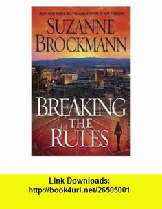 Breaking the Rules Publisher Ballantine  Suzanne Brockmann ,   ,  , ASIN: B004U1ZRNK , tutorials , pdf , ebook , torrent , downloads , rapidshare , filesonic , hotfile , megaupload , fileserve