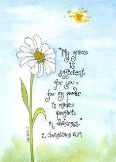 Christian Quotes Discover 2 Corinthians 12 9 Scripture Art with Daisy Print of Watercolor peaceful Christian art encouragement sympathy teen decor or gift Bible Verse Art, Bible Verses Quotes, Bible Scriptures, Christian Art, Christian Quotes, Favorite Bible Verses, Word Of God, Journaling, Daisy