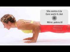 Síla centra těla - Core work I. Core Work, Diabetes, Community, Workout, World, Youtube, Sports, Canvas, The World
