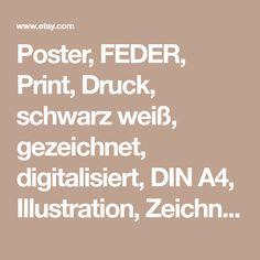 Poster, FEDER, Print, Druck, schwarz weiß, gezeichnet, digitalisiert, DIN A4, Illustration, Zeichnung, schwarz, weiß