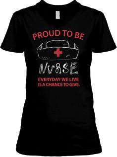 Limited Edition - Proud to be a Nurse | Teespring