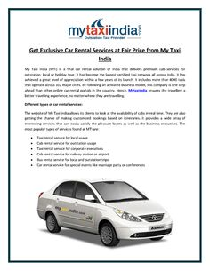 Get Exclusive Car Rental Services at Fair Price from My Taxi India. Book Online Taxi and Cab anywhere in India call us: 8882001133