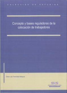 Fernández Márquez, Oscar. /  Concepto y bases reguladoras de la colocación de trabajadores. /  Consejo Económico y Social del Principado de Asturias, 2014
