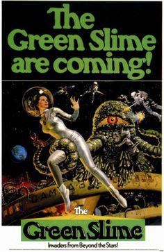 The Green Slime (MGM, One Sheet X Science Fiction. Starring Robert Horton, Luciana - Available at Sunday Internet Movie Poster. Film Science Fiction, Fiction Movies, Pulp Fiction, Sf Movies, Imdb Movies, Science Books, Movies Online, Arte Sci Fi, Sci Fi Art