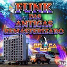 Broca Capas Grátis: CD FUNK DAS ANTIGAS REMASTERIZADO BAIXAKI http:/...