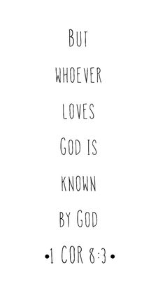 Whoever loves God is known by God.