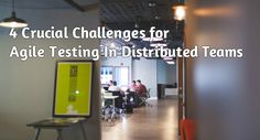 Find out about Crucial Challenges for Agile Testing In Distributed Teams and how to solve them. Agility adds new dimensions and areas of focus to the testing and QA teams.