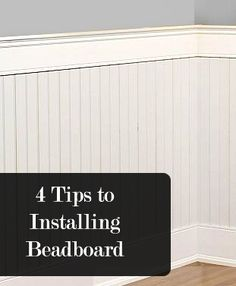 4 Tips to Installing beadboard