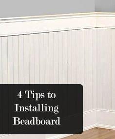 4 Tips to Installing beadboard