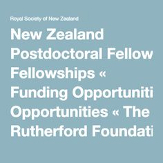 New Zealand Postdoctoral Fellowships « Funding Opportunities « The Rutherford Foundation Trust « Funds « Funds, Medals & Competitions « Royal Society of New Zealand