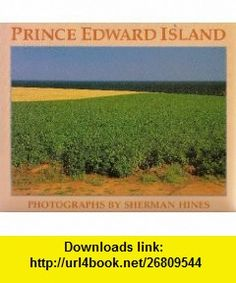 Prince Edward Island (9780920852392) Sherman Hines, David MacDonald , ISBN-10: 0920852394  , ISBN-13: 978-0920852392 ,  , tutorials , pdf , ebook , torrent , downloads , rapidshare , filesonic , hotfile , megaupload , fileserve