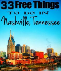 33 AMAZING FREE THINGS TO DO IN NASHVILLE, TENNESSEE                                                                                                                                                      More