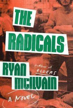 The Radicals by Ryan McIlvain #bibliophile #B4B  #bookblogger #bookgeek  #bookishAF #bookworm  #bookshelf #bookshelves #fiction #Literature #ontheblog  #review #wordgurgle