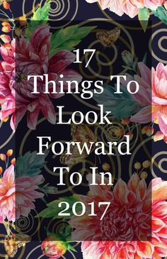 17 Things to Look Forward to in 2017