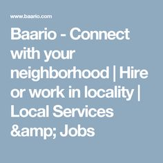 Baario - Connect with your neighborhood | Hire or work in locality | Local Services & Jobs